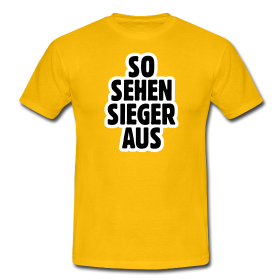 So sehen Sieger aus T-Shirt
