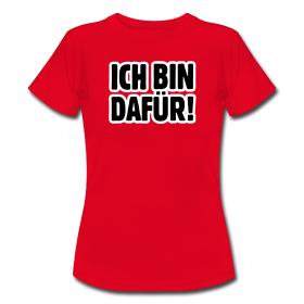 """T-Shirt mit dem Aufdruck """"Ich bin dafür"""""""