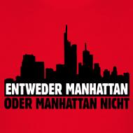 Entweder Manhattan oder Manhattan nicht T-Shirts