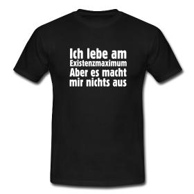 T-Shirts für das Leben am Existenzmaximum