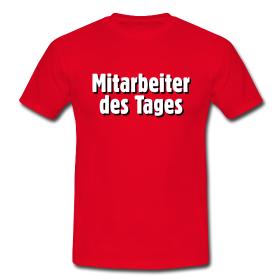 T-Shirts für die Mitarbeiter des Tages
