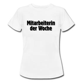 T-Shirts für die Mitarbeiterinnen der Woche