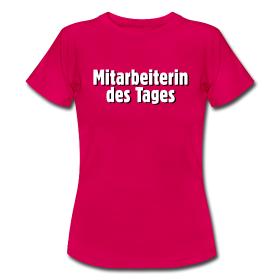 T-Shirts für die Mitarbeiterinnen des Tages