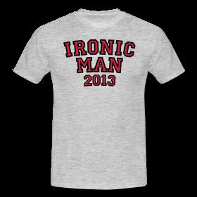 T-Shirts für den Ironic Man 2013