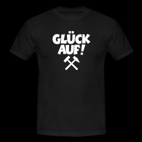Glück auf T-Shirts Shirts