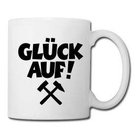 Glück auf Tasse Kaffeebecher Teetasse Kaffeetasse
