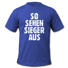 So sehen Sieger aus Blau Weiss Fan T-Shirts