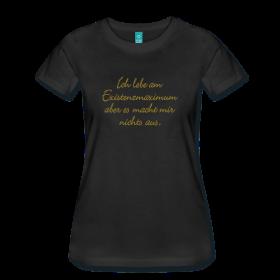 Existenzmaximum T-Shirts für Arm und Reich