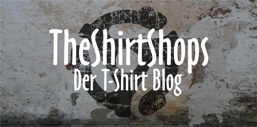 Der T-Shirts Blog von TheShirtShops - Shirts und Geschenke