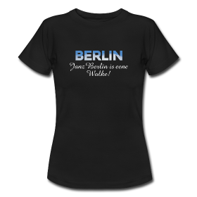 Janz Berlin is eene Wolke! Berlin T-Shirts mit Berliner Sprüchen.
