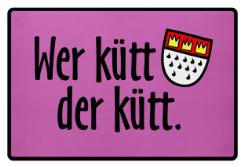 Wer kütt der kütt kölsche Fußmatte aus Köln